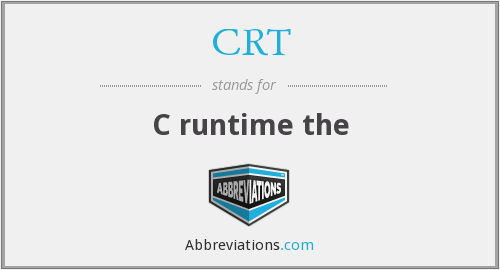 CRT - C runtime the