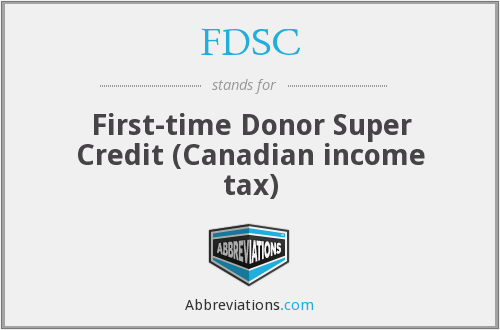 FDSC - First-time Donor Super Credit (Canadian income tax)