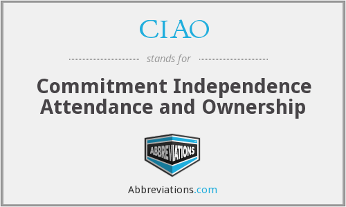 CIAO - commitment independence attendance and ownership