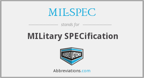 MIL-SPEC - MILitary SPECification
