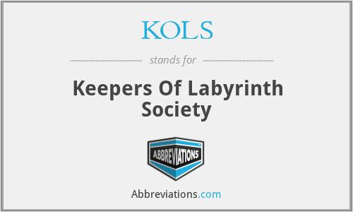 KOLS - Keepers Of Labyrinth Society