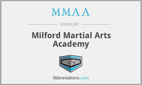 MMAA - Milford Martial Arts Academy