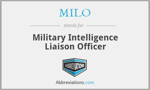 MILO - Military Intelligence Liaison Officer