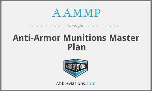 AAMMP - Anti-Armor Munitions Master Plan