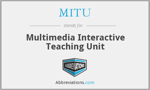 What does MITU stand for?