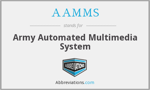 AAMMS - Army Automated Multimedia System