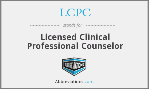 LCPC - Licensed Clinical Professional Counselor