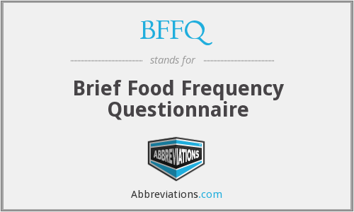 BFFQ - Brief Food Frequency Questionnaire