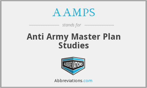AAMPS - Anti Army Master Plan Studies