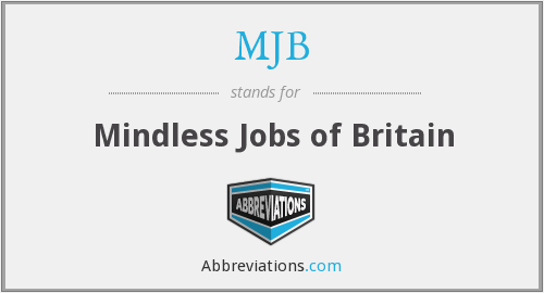 MJB - Mindless Jobs of Britain