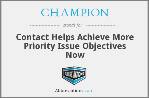 CHAMPION - Contact Helps Achieve More Priority Issue Objectives Now