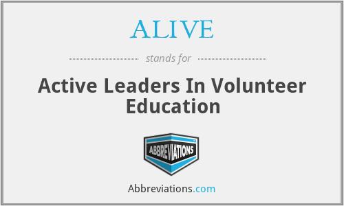 ALIVE - Active Leaders In Volunteer Education