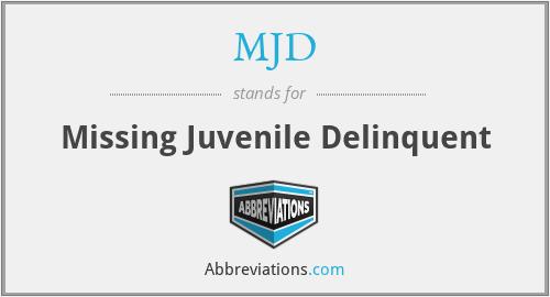 MJD - Missing Juvenile Delinquent