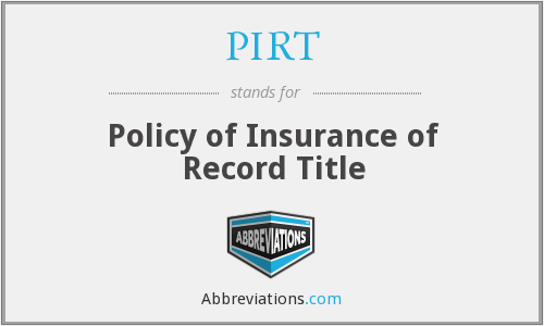 PIRT - Policy of Insurance of Record Title