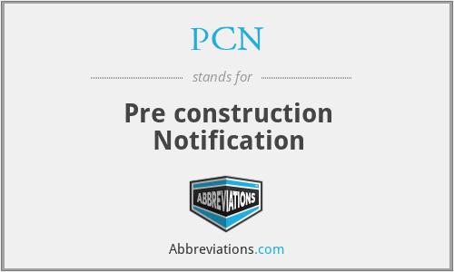 PCN - Pre construction Notification