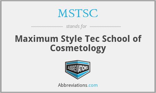 MSTSC - Maximum Style Tec School of Cosmetology