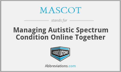 MASCOT - Managing Autistic Spectrum Condition Online Together
