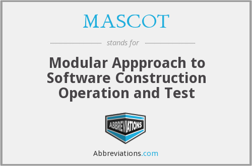 MASCOT - Modular Appproach to Software Construction Operation and Test