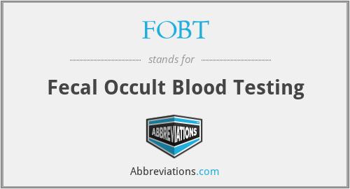 FOBT - fecal occult blood testing