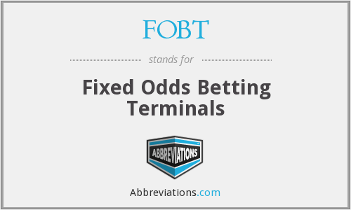 FOBT - Fixed Odds Betting Terminals