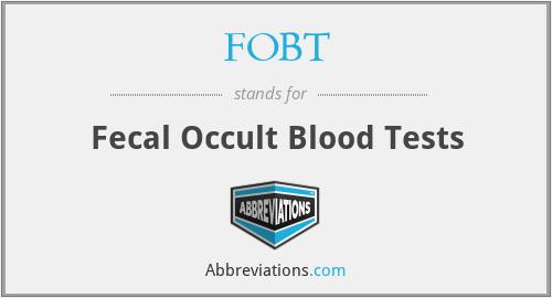 FOBT - Fecal Occult Blood Tests