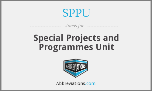 SPPU - Special Projects and Programmes Unit