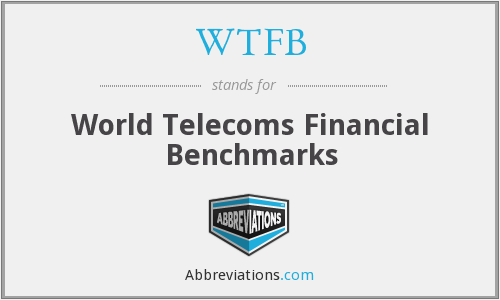 WTFB - World Telecoms Financial Benchmarks