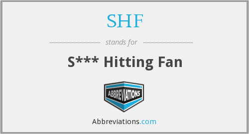 SHF - S*** Hitting Fan
