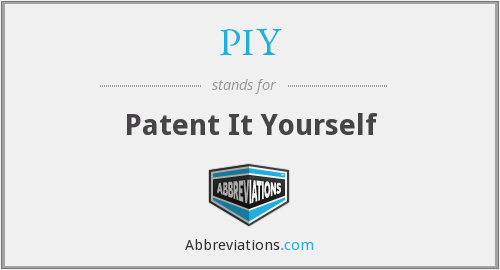 PIY - Patent It Yourself