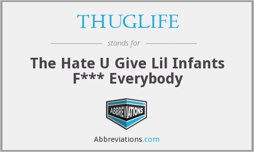 THUGLIFE - The Hate U Give Lil Infants F*** Everybody