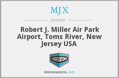 MJX - Robert J. Miller Air Park Airport, Toms River, New Jersey USA