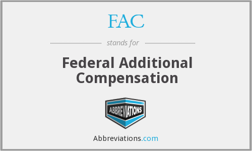 FAC - Federal Additional Compensation