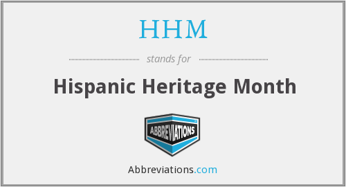 HHM - Hispanic Heritage Month