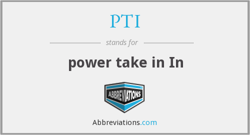 PTI - power take in In