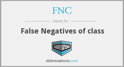 FNC - False Negatives of class