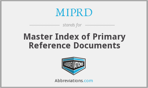 MIPRD - Master Index of Primary Reference Documents