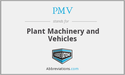PMV - Plant Machinery and Vehicles