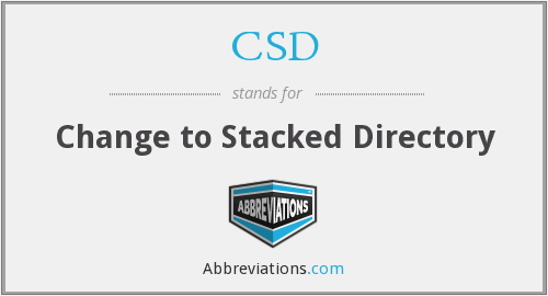 CSD - Change to Stacked Directory