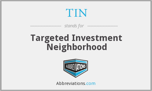 TIN - Targeted Investment Neighborhood