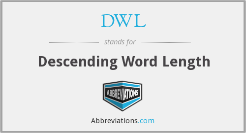 DWL - Descending Word Length