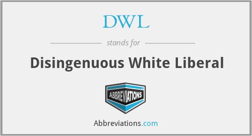DWL - Disingenuous White Liberal