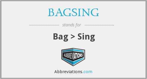 What does BAGSING stand for?