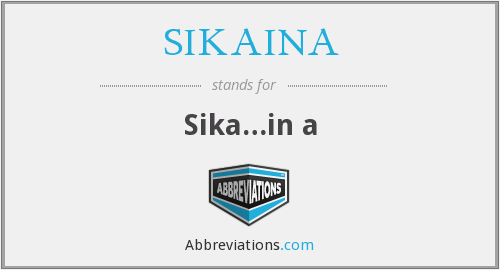 What does SIKAINA stand for?