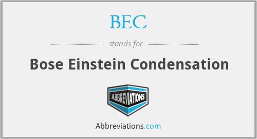 BEC - Bose Einstein Condensation