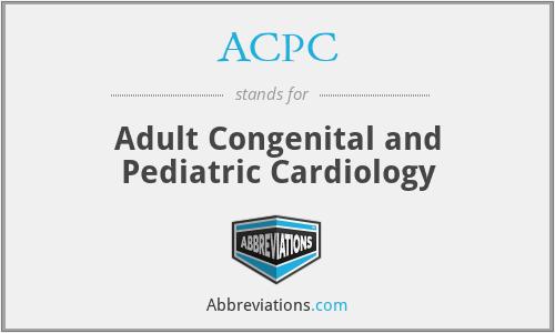 ACPC - Adult Congenital and Pediatric Cardiology