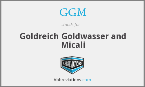 GGM - Goldreich Goldwasser and Micali