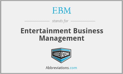 EBM - Entertainment Business Management