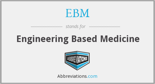 EBM - Engineering Based Medicine