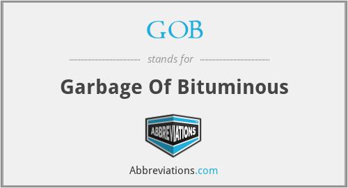 GOB - Garbage Of Bituminous