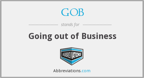 GOB - Going out of Business